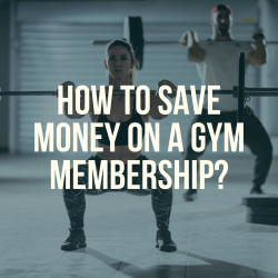 How to save money on a gym membership?